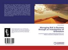 Bookcover of Managing Risk in Business through an Investigation of Orientalism
