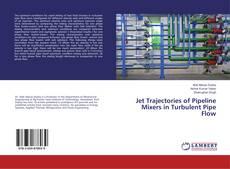 Jet Trajectories of Pipeline Mixers in Turbulent Pipe Flow的封面