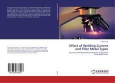 Обложка Effect of Welding Current and Filler Metal Types