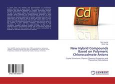 Bookcover of New Hybrid Compounds Based on Polymeric Chlorocadmate Anions