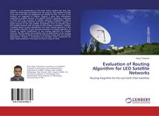 Bookcover of Evaluation of Routing Algorithm for LEO Satellite Networks