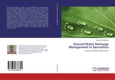 Bookcover of Ground Water Recharge Management in Saurashtra