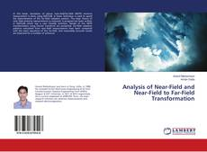 Bookcover of Analysis of Near-Field and Near-Field to Far-Field Transformation