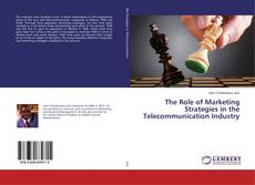 Обложка The Role of Marketing Strategies in the Telecommunication Industry
