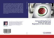 Capa do livro de Immunohistochemical Study of Cell cycle Regulators in skin Diseases