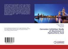 Portada del libro de Corrosion Inhibition Study of Aluminium in Hydrochloric Acid