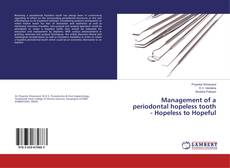 Bookcover of Management of a periodontal hopeless tooth - Hopeless to Hopeful