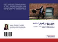 Bookcover of Nobody Steals It From You: You Give It For Free