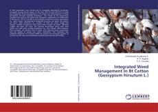 Integrated Weed Management In Bt Cotton (Gossypium hirsutum L.)的封面
