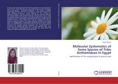 Couverture de Molecular Systematics of Some Species of Tribe Anthemideae In Egypt