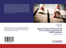 Bookcover of Upper & lower limb training on Functional outcome in COPD subjects