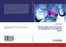 Formulation and Evaluation of Repaglinide Transdermal Patch kitap kapağı