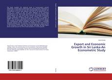Bookcover of Export and Economic Growth in Sri Lanka-An Econometric Study