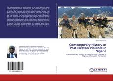 Couverture de Contemporary History of Post-Election Violence in Nigeria