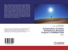 Bookcover of Compendium of Stellar Astrophysics Research Projects in NASRDA-CBSS