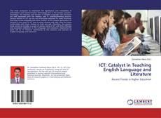 ICT: Catalyst in Teaching English Language and Literature kitap kapağı