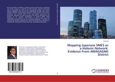 Bookcover of Mapping Japanese SMES as a Holonic Network: Evidence From AMAGASAKI District
