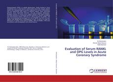 Bookcover of Evaluation of Serum RANKL and OPG Levels in Acute Coronary Syndrome