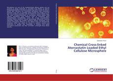 Bookcover of Chemical Cross-linked Atorvastatin Loaded Ethyl Cellulose Microsphere