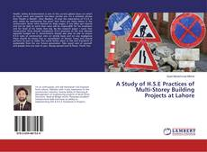 Bookcover of A Study of H.S.E Practices of Multi-Storey Building Projects at Lahore