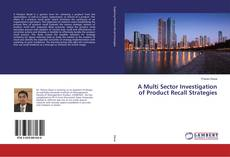 Bookcover of A Multi Sector Investigation of Product Recall Strategies