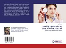 Bookcover of Medical Geochemistry Case of Urinary Stones