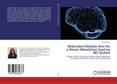 Bookcover of Redundant Robotic Arm for a Power Wheelchair Used by BCI System