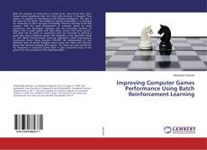 Bookcover of Improving Computer Games Performance Using Batch Reinforcement Learning