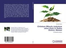 Bookcover of Chitetezo Mbaula cookstove value chain in Dedza District, Malawi