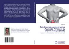 Bookcover of Sciatica management using Ayurveda Principles by Enema Therapy (Basti)