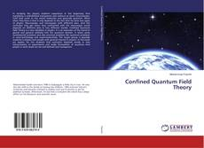 Couverture de Confined Quantum Field Theory