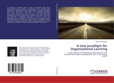 Bookcover of A new paradigm for Organizational Learning