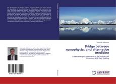 Buchcover von Bridge between nanophysics and alternative medicine