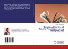 Bookcover of Habits and Motives of Reading Newspaper among undergraduates