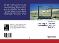 Bookcover of Assessing an Electronic Market in an Informal Economy
