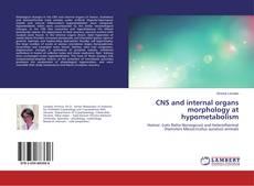 Copertina di CNS and internal organs morphology at hypometabolism