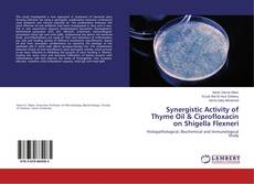 Bookcover of Synergistic Activity of Thyme Oil & Ciprofloxacin on Shigella Flexneri