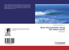 Bookcover of Wave characteristics along the Indian coasts