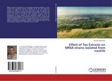 Bookcover of Effect of Tea Extracts on MRSA strains isolated from nostrils