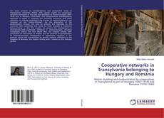 Bookcover of Cooperative networks in Transylvania belonging to Hungary and Romania