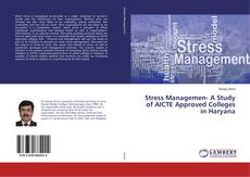 Bookcover of Stress Managemen- A Study of AICTE Approved Colleges in Haryana
