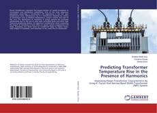 Borítókép a  Predicting Transformer Temperature Rise in the Presence of Harmonics - hoz