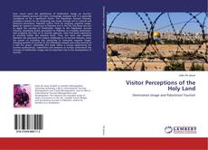 Bookcover of Visitor Perceptions of the Holy Land
