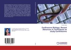 Bookcover of Earthworm Biology: Recent Advances in Techniques to study Earthworms