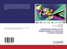 Bookcover of Handbook on How to be Digital Leader for Learning in Online Context