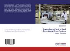 Bookcover of Supervisory Control And Data Acquisition System