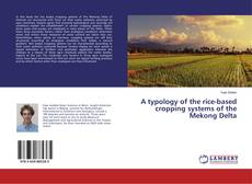 Bookcover of A typology of the rice-based cropping systems of the Mekong Delta
