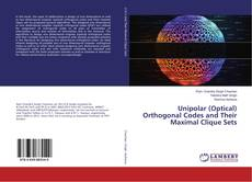 Bookcover of Unipolar (Optical) Orthogonal Codes and Their Maximal Clique Sets