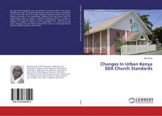 Bookcover of Changes In Urban Kenya SDA Church Standards