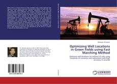 Bookcover of Optimizing Well Locations in Green Fields using Fast Marching Method